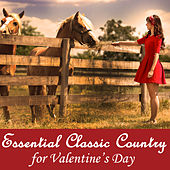 Essential Classic Country for Valentine's Day by Various Artists