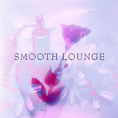 Smooth lounge by Various Artists