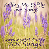Instrumental Guitar Love Songs: Killing Me Softly by The O'Neill Brothers Group