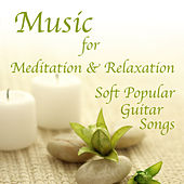 Music for Meditation and Relaxation: Soft Popular Guitar Songs by The O'Neill Brothers Group