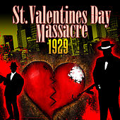 St. Valentine's Day Massacre 1929 by Various Artists