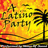 A Latino Party by Union Of Sound