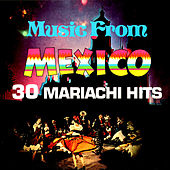 Music From Mexico - 30 Mariachi Hits by Various Artists