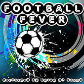 Football Fever by Union Of Sound