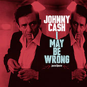 I May Be Wrong - Lonely This Christmas Version by Johnny Cash