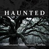 Haunted by Erik Friedlander