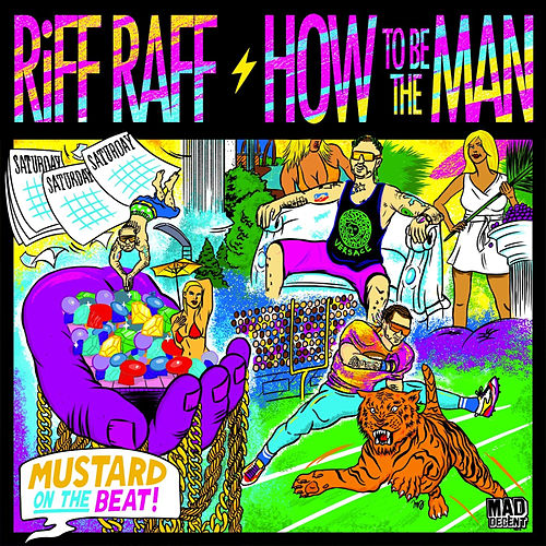 How To Be The Man by Riff Raff