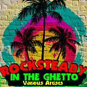 Rocksteady in the Ghetto by Various Artists