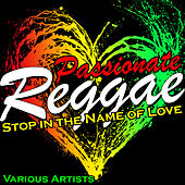 Passionate Reggae: Stop in the Name of Love by Various Artists