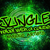 Jungle: Rebel With a Cause by Various Artists