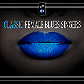 Classic Female Blues Singers von Various Artists