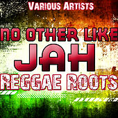 No Other Like Jah: Reggae Roots by Various Artists