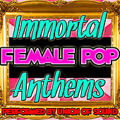 Immortal Female Pop Anthems by Union Of Sound