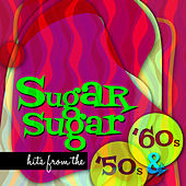 Sugar Sugar Hits from the 50s & 60s by Various Artists