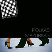 Dance With Him: A Ballroom Collection of Polkas & Mazurkas by Various Artists