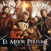El Mejor Perfume by Voz A Voz