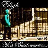 Miss Busdriver (Rachel) EP by Eligh