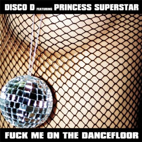 Fuck me on the Dancefloor by Disco D