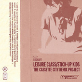 Leisure Class/Stick-Up Kids - The Cassette City Remix Project by Lushlife