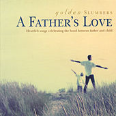 Golden Slumbers: A Father's Love by Various Artists