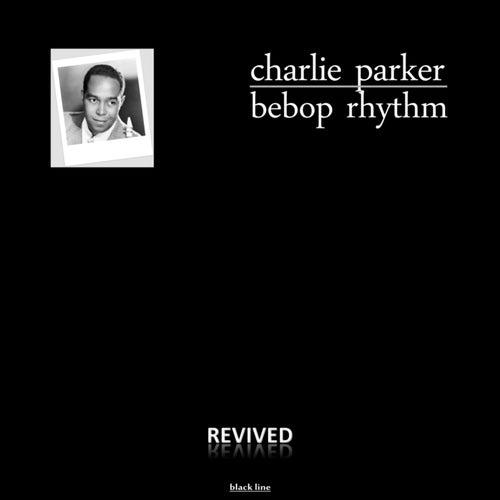Bepbop Rhythm by Charlie Parker