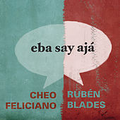 Eba Say Ajá by Cheo Feliciano