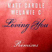 Loving You (Remixes) by Melanie C
