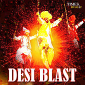Desi Blast by Various Artists