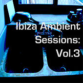 Ibiza Ambient Sessions: Vol.3 by Various Artists