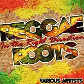 Reggae Roots: In the Right Direction by Various Artists