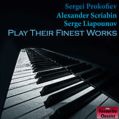 Sergei Prokofiev, Alexander Scriabin & Serge Liapounov Play Their Finest Works by Various Artists