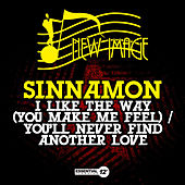 I Like the Way (You Make Me Feel) / You'll Never Find Another Love by Sinnamon
