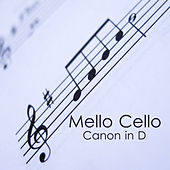 Mello Cello: Canon in D by Various Artists