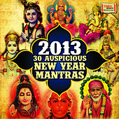 2013 - 30 Auspicious New Year Mantras by Various Artists