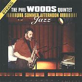 Summer Afternoon Jazz by Phil Woods