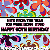 Hits From The Year You Were Born (1961) - Happy 50th Birthday by Union Of Sound