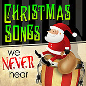 Christmas Songs We Never Hear by Various Artists