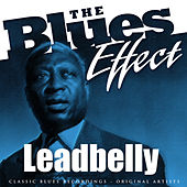 The Blues Effect - Leadbelly by Leadbelly