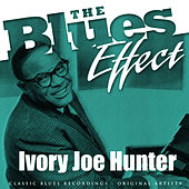 The Blues Effect - Ivory Joe Hunter by Ivory Joe Hunter
