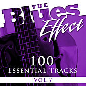 The Blues Effect, Vol. 7 (100 Essential Tracks) von Various Artists