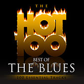 Hot 100 - Best of the Blues (100 Essential Tracks) von Various Artists