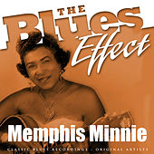 The Blues Effect - Memphis Minnie von Memphis Minnie