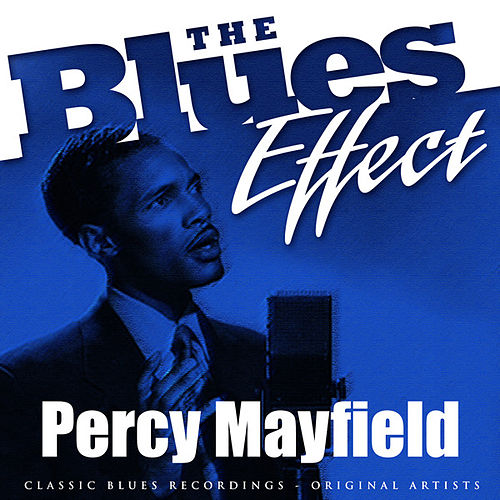 The Blues Effect - Percy Mayfield by Percy Mayfield
