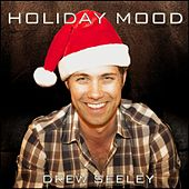 Holiday Mood by Drew Seeley