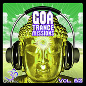 Goa Trance Missions, Vol. 62 : Best of Psytrance,Techno, Hard Dance, Progressive, Tech House, Downtempo, EDM Anthems by Various Artists