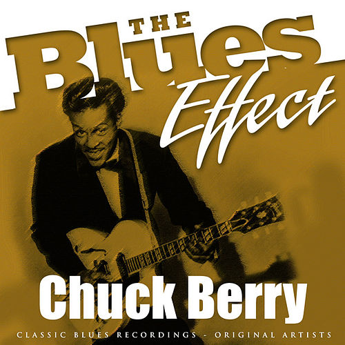 The Blues Effect - Chuck Berry by Chuck Berry