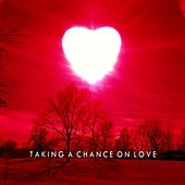 Taking a Chance On Love by Various Artists