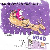 Santas Coming to Your House by Darren Rhodes