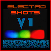 Electro Shots V1 by Various Artists