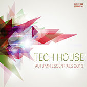 Tech House Autumn Essentials 2013 by Various Artists
